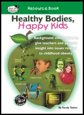 Healthy Bodies, Happy Kids Resource Book