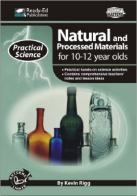 Practical Science Series: Natural and Processed Materials 10-12 yrs