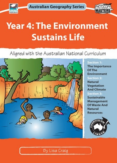 Australian Geography Series Year 4 - The Environment Sustains Life