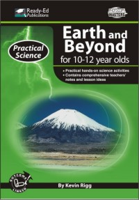 Practical Science Series: Earth and Beyond, 10-12 yrs