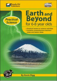 Practical Science Series: Earth and Beyond, 6-8 yrs