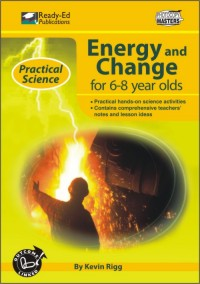 Practical Science Series: Energy and Change, 6-8 yrs