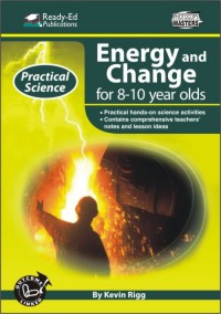 Practical Science Series: Energy and Change, 8-10 yrs