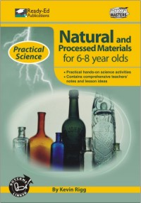 Practical Science Series: Natural and Processed Materials, 6-8 yrs