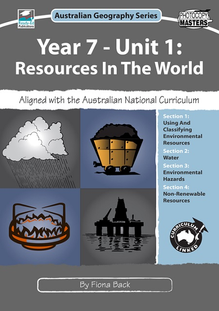 Australian Geography Series: Year 7 - Unit 1: Resources in the World
