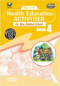 Health Education Activities for New Zealand Schools: Book 4