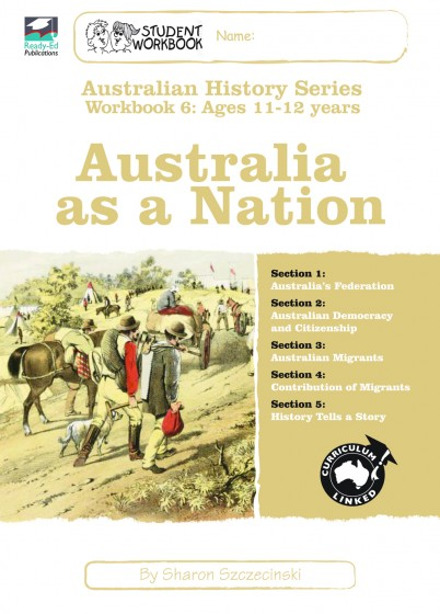 Australian History Series Workbook 6: Australia as a Nation