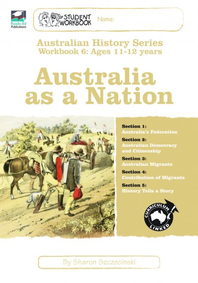 Australian History Series Workbook 6: Australia as a Nation